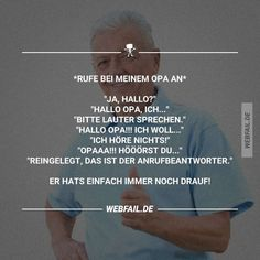 Opa ist die beste Philiza G # Zitate Zitate Bildung Grandpa is the best Philiza G # Quotations quotes education Funny Facts, Funny Memes, Jokes, Epic Fail Pictures, Funny Pictures, Funny Cute, Hilarious, Quotes About Everything, Funny Text Messages