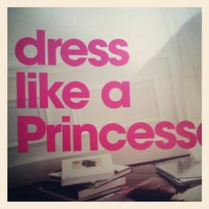 Dress like a princess !