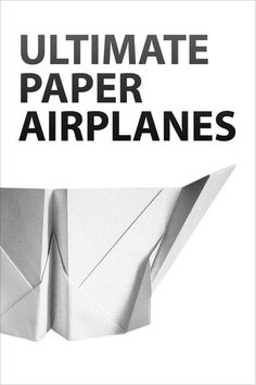 P is for paper airplanes - Paper-airplanes - How to Make Play Instructables