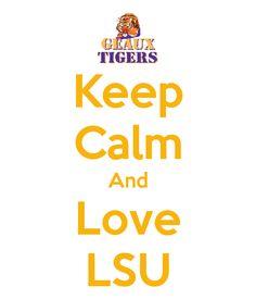 Keep Calm And Love LSU