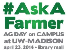 Will you be in the Madison area on Wednesday, April 23? Come #AskAFarmer at Collegiate Farm Bureau's 4th Annual Ag Day on Campus.