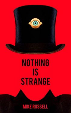 Nothing Is Strange: Amazon.co.uk: Mike Russell: 9781502901088: Books