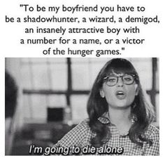 To be my boyfriend...Zooey Deschanel. This is scarily accurate.