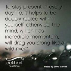 Stay present...