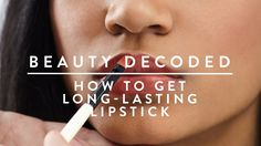 How to Get Long-Lasting Lipstick | Beauty Decoded