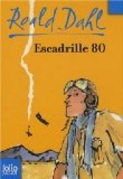 Escadrille 80 par Roald Dahl Relecture juillet 2016