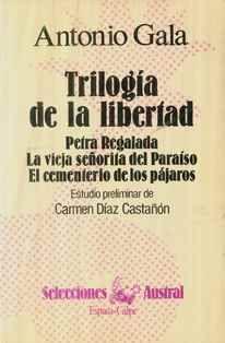 Trilogía de la libertad / Antonio Gala ; estudio preliminar y notas de Carmen Díaz Castañón - Madrid : Espasa Calpe, 1983