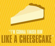 Mmm cheesecake. #TBT #PitchPerfectQuotes