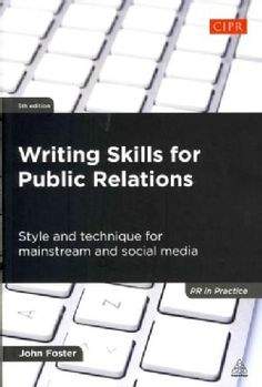 Writing Skills for Public Relations: Style and Technique for Mainstream and Social Media (Paperback)