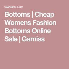 Bottoms | Cheap Womens Fashion Bottoms Online Sale | Gamiss