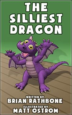 The Silliest Dragon: Dragons for Kids
