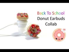 Tutorial: Donut Earbuds/ Headphones Back To School Collab - Fimo Polymer Clay…