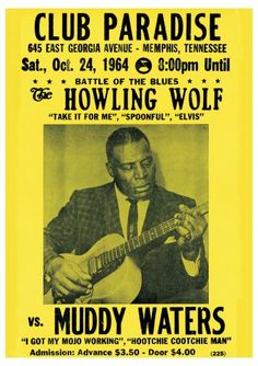 Howlin Wolf Muddy Waters oct 1964 poster for The Howling Wolf vs. Muddy Waters at Club Paradise, Memphis, Tennessee. Jazz Blues, Blues Music, Rock Posters, Band Posters, Rock N Roll, Instrumental, Vintage Concert Posters, Retro Posters, Classic Rock