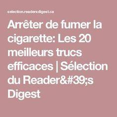 Arrêter de fumer la cigarette: Les 20 meilleurs trucs efficaces | Sélection du Reader's Digest