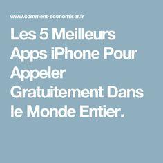 Les 5 Meilleurs Apps iPhone Pour Appeler Gratuitement Dans le Monde Entier.