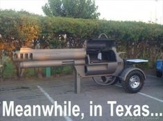 Love the barbeque grill -- only in Texas!