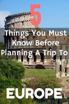 Europe is a magical wonderland. Within a day you could pass through several different countries and cultures without pulling out your passport or even hopping off a train.  But it's not all majestic Swiss mountains, stunning French Riviera and ancient Roman ruins. There are things you need to know, things you need to plan for, and these 5 are the ones you must know before you go.
