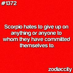 <3 My Little Scorpio Has Been Committed To Me For the Past 7 Years... So I Know This Is True : )