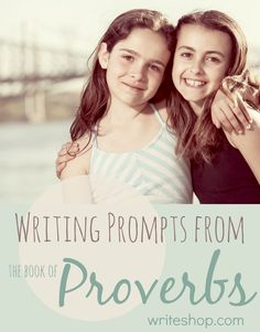These writing prompts from Proverbs encourage kids to be wise, generous, and cheerful; to choose friends carefully; and to think before they speak.