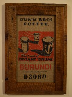 Framed Dunn Brothers Coffee Wall Art. This burlap sack is used to transport coffee beans and is in excellent condition. This can fit into many home