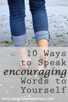 For those times you need to speak truth in your own life... ways to encourage yourself through rough days