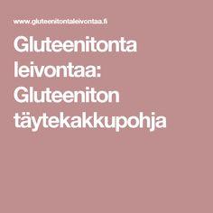Gluteenitonta leivontaa: Gluteeniton täytekakkupohja