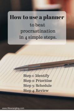 Overcome procrastination by following these 4 simple steps in your planner today. Find out how to do it at:http://www.lifewrangling.com/planner-procrastination/ 