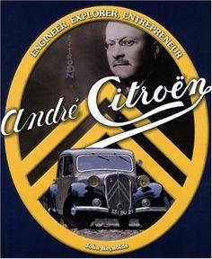 André Citroën, founder of Citroen motor vehicles, on the cover of John Reynold's book Citroen Logo, Psa Peugeot Citroen, Retro Cars, Vintage Cars, Classic European Cars, Art Deco Car, Citroen Traction, Car Logos, Car Posters