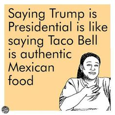 Funny Donald Trump Memes: Saying Trump Is Presidential
