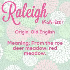 The meaning/origin/pronunciation of our daughters first name. #Raleigh #Southern…