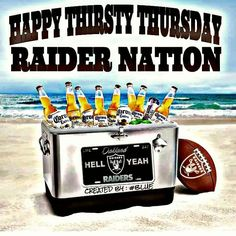Happy Thirsty Thursday Raider Nation