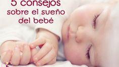 5 Consejos sobre el Sueño del Bebé