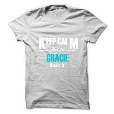 Keep Calm and Let GRACIE Handle It T Shirt, Hoodie, Sweatshirt