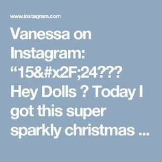 "Vanessa on Instagram: ""15/24🎄🎄🎄 Hey Dolls 💕  Today I got this super sparkly christmas look for you. After all the makeups I have done, I think this is definately…"""