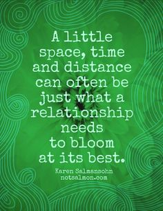 Specially if your spouse suffers from bipolar disorder and ptsd...they need their space and alone time...so much going on their head. He will love you more for understanding their moods and tolerance...
