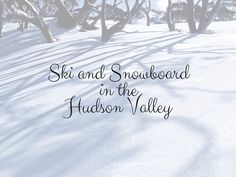 You don't have to drive too far for some great winter sports action— there are great places to ski and snowboard right here in the Hudson Valley. These ski areas are right in our backyards, basically. And if you're not down for skiing or snowboarding, well, there's always snow tubing.