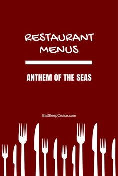 Anthem of the Seas Menus- all the menus for breakfast, lunch, and dinner from all the complimentary and specialty restaurants on Anthem of the Seas!
