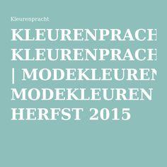 KLEURENPRACHT | MODEKLEUREN HERFST 2015