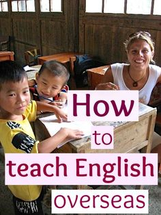 How to Teach English Overseas - tips on TEFL courses, finding a job and much more! : How to Teach English Overseas - tips on TEFL courses, finding a job and much more! Work Abroad, Study Abroad, Travel Abroad, Travel Tips, Teaching Overseas, Moving Overseas, Overseas Travel, Peace Corps, Gap Year