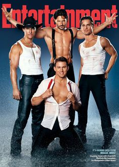 Magic Mike... | For inside dish on the male stripper film from its stars, buy the May 25 issue of Entertainment Weekly mag .