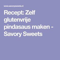 Recept: Zelf glutenvrije pindasaus maken - Savory Sweets Om