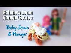▶ Rainbow Loom Nativity Series: Baby Jesus Figure and Manger - YouTube