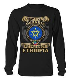 I May Live in Georgia But I Was Made in Ethiopia Country T-Shirt V2 #EthiopiaShirts