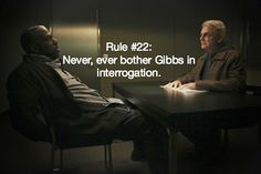 Gibbs' Rule Never bother Gibbs in interrogation. Ncis Rules, Ncis Gibbs Rules, Gibbs Ncis, Leroy Jethro Gibbs, Best Tv Shows, Best Shows Ever, Favorite Tv Shows, Ncis Series, Tv Series