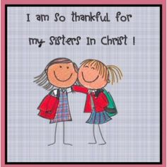 I am so very thankful for my sisters in Christ!!