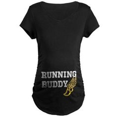 Running Buddy Maternity T-Shirt - Funny and cool shirt for the pregnant lady
