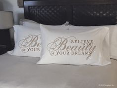 Believe in the beauty of your dreams  Need this pillows