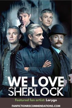 Sherlock, John   Watson, and Sherlock BBC, are you addicted? If you love Sherlock as much   as we do you're in luck...     Check out our sortable rec list for   Sherlock BBC Fanfiction - Johnlocks, John/Lestrade, John/Moran,   Lestrade/Sherlock, Molly/Sherlock, and Mycroft/Lestrade  Fan Artist: larygo.tumblr.com