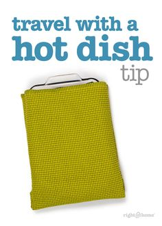 """I had to transport a hot dish in a 9"" x 13"" inch dish. I didn't have one of those fancy zip up things with handles, and it needed to be covered, and kept warm as well as protect my hands from the heat. I quickly grabbed two thick woven cloth placemats and sewed them together longways into a pocket."" #tips"