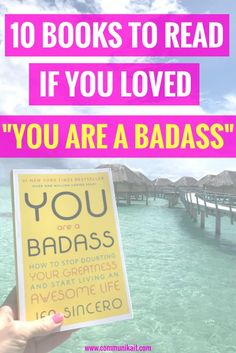 "10 Books To Read If You Loved ""You Are A Badass"" - Ten book recommendations for anyone who loved Jen Sinceros ""You Are A Badass""!"